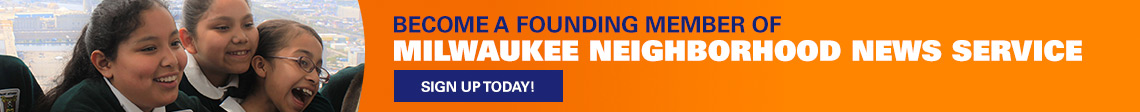 Become a founding member of Milwaukee Neighborhood News Service