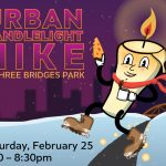 First Ever Urban Candlelight Hike at Three Bridges Park on Saturday, February 25
