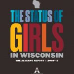 "Latest ""Status of Girls in Wisconsin"" report reveals troubling patterns"